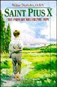 Saint Pius X: The Farm Boy Who Became Pope als Taschenbuch