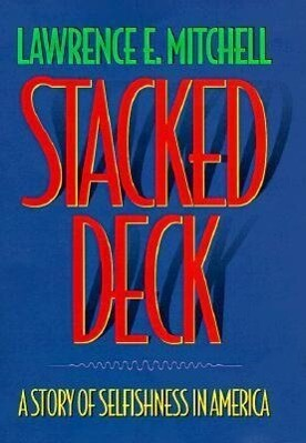 Stacked Deck: A Story of Selfishness in America als Buch