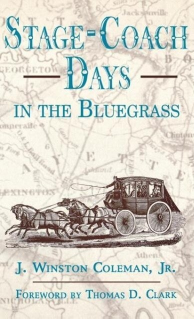 Stage-Coach Days in the Bluegrass als Buch (gebunden)