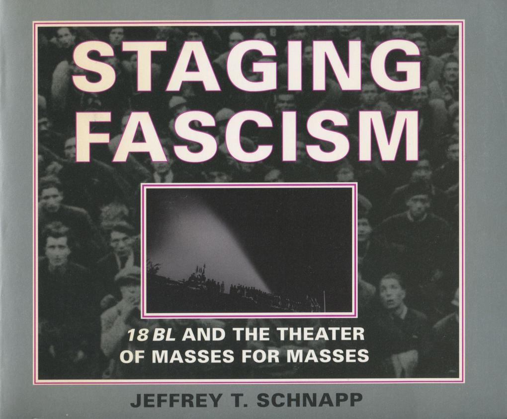 Staging Fascism: 18bl and the Theater of Masses for Masses als Taschenbuch