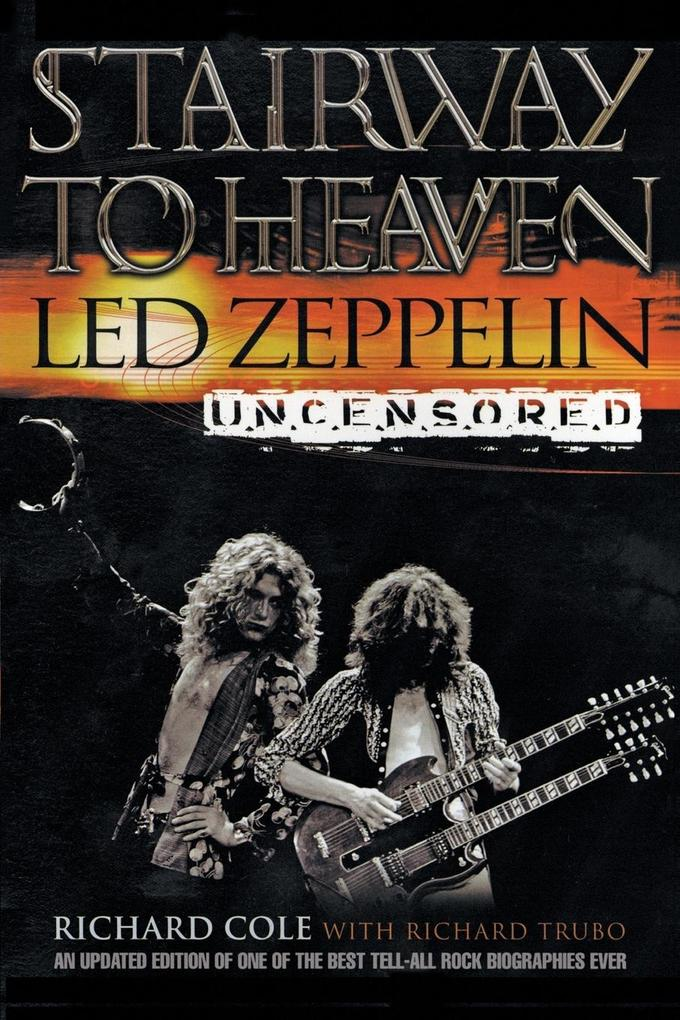 Stairway to Heaven: Led Zeppelin Uncensored als Taschenbuch