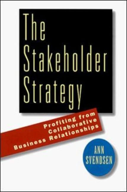 The Stakeholder Strategy: Profiting from Collaborative Business Relationships als Buch