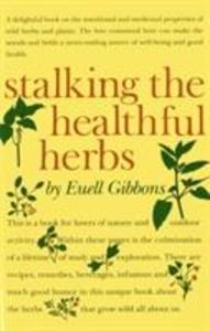Stalking the Healthful Herbs als Taschenbuch