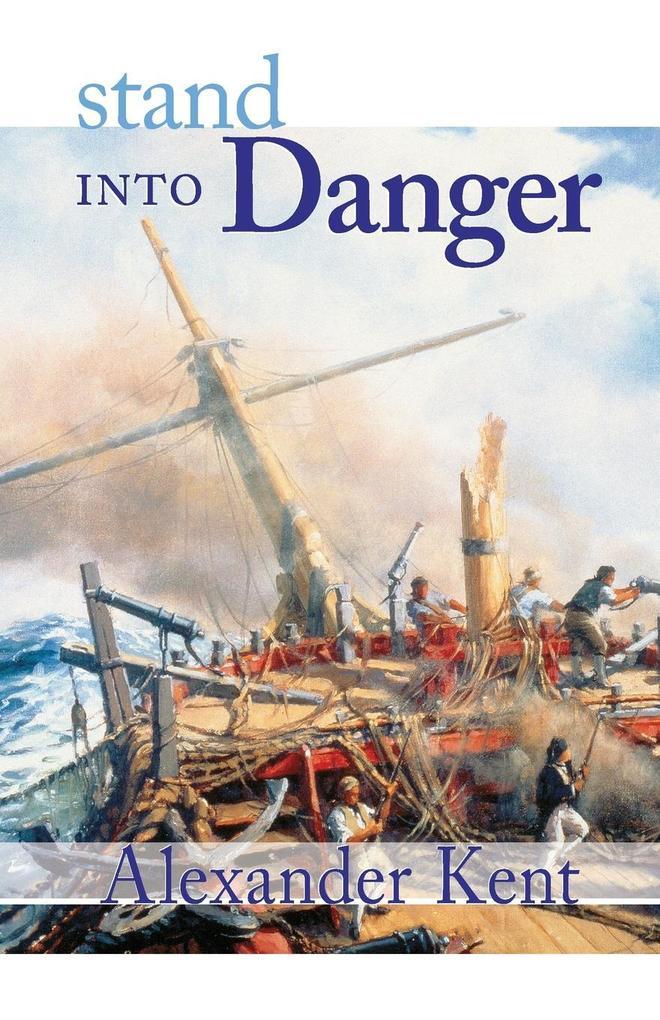 Stand Into Danger: The Richard Bolitho Novels als Taschenbuch
