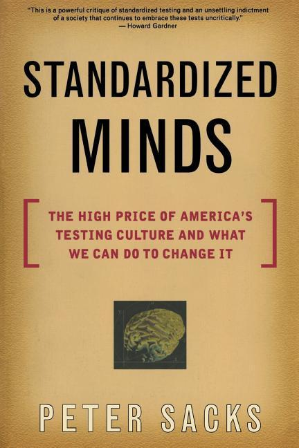 Standardized Minds: The High Price of America's Testing Culture and What We Can Do to Change It als Taschenbuch