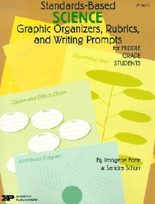 Standards-Based Science: Graphic Organizers, Rubrics, and Writing Prompts for Middle Grade Students als Taschenbuch