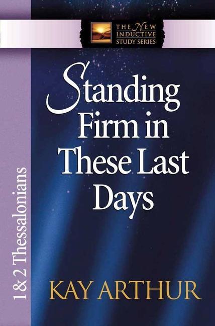 Standing Firm in These Last Days: 1 & 2 Thessalonians als Taschenbuch