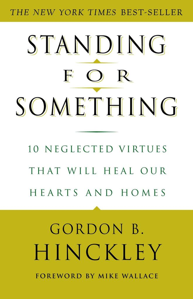 Standing for Something: 10 Neglected Virtues That Will Heal Our Hearts and Homes als Taschenbuch