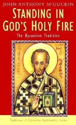 Standing in God's Holy Fire: The Byzantine Tradition als Taschenbuch