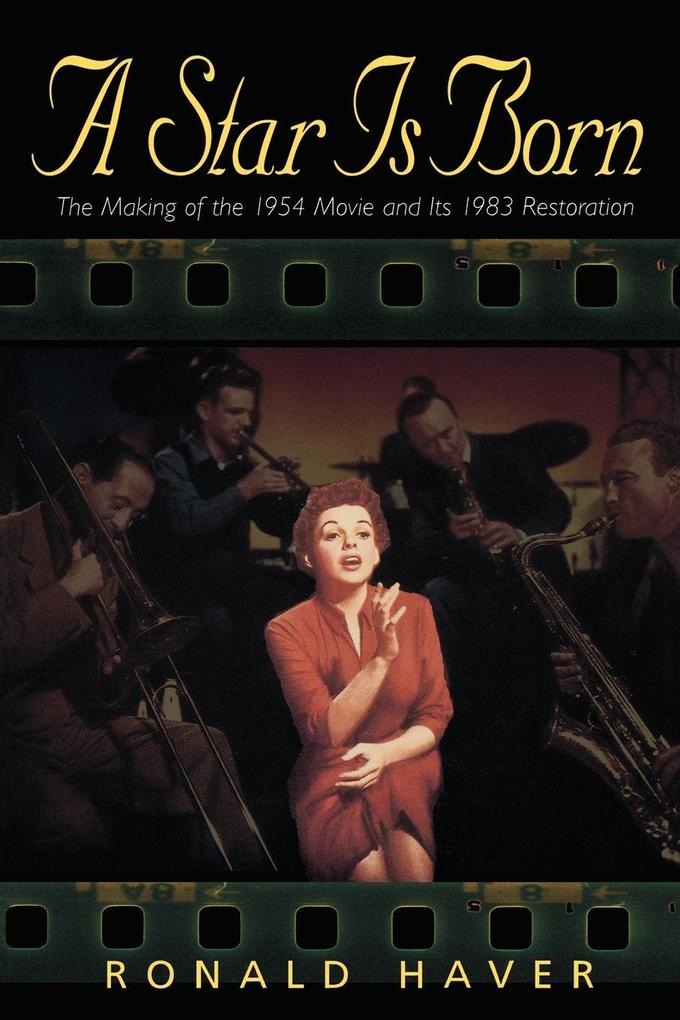 A Star Is Born: The Making of the 1954 Movie and Its 1983 Restoration als Taschenbuch