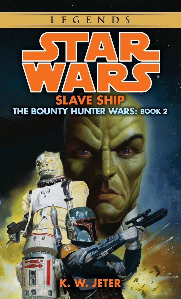 Slave Ship: Star Wars Legends (the Bounty Hunter Wars) als Taschenbuch