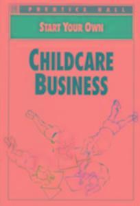 Start Your Own: Childcare Business als Taschenbuch