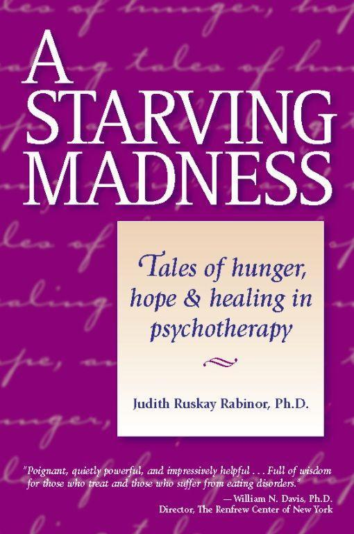 A Starving Madness: Tales of Hunger, Hope, and Healing in Psychotherapy als Taschenbuch