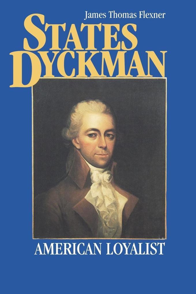 States Dyckman: American Loyalist als Taschenbuch