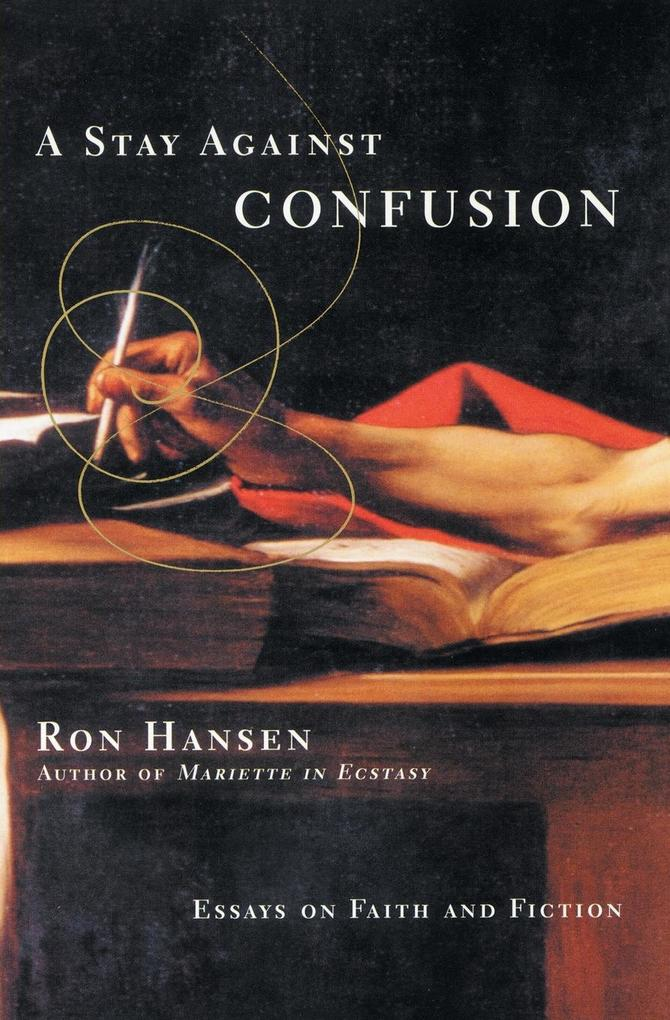 A Stay Against Confusion: Essays on Faith and Fiction als Taschenbuch