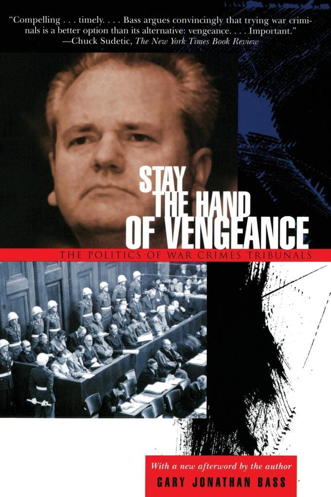 Stay the Hand of Vengeance: The Politics of War Crimes Tribunals als Taschenbuch
