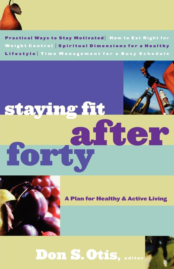 Staying Fit After Forty als Taschenbuch