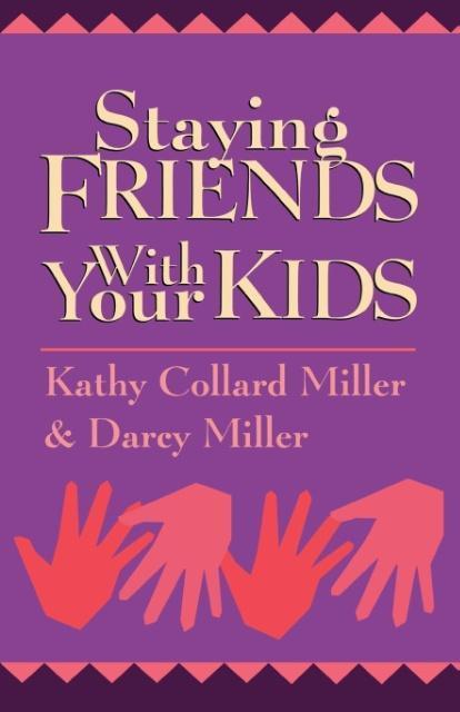 Staying Friends with Your Kids als Taschenbuch
