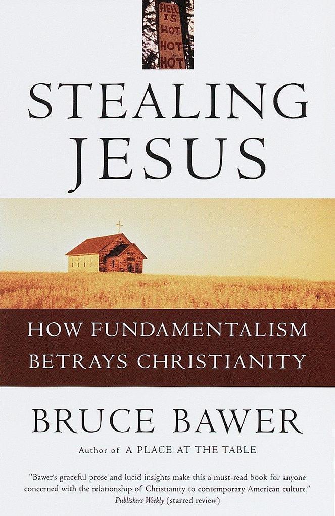 Stealing Jesus: How Fundamentalism Betrays Christianity als Taschenbuch