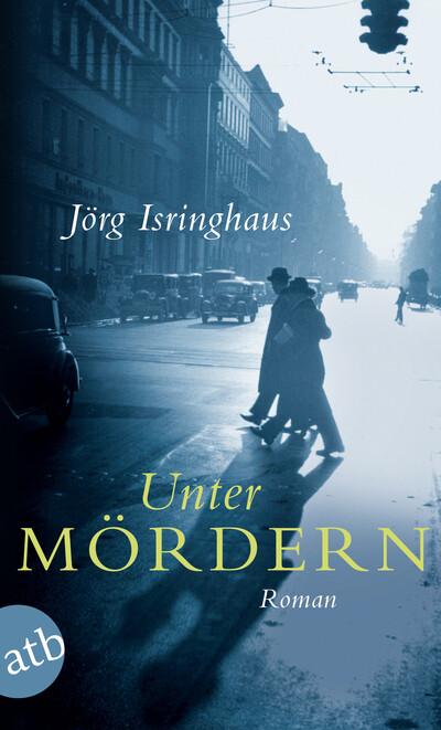 Unter Mördern als eBook von Jörg Isringhaus