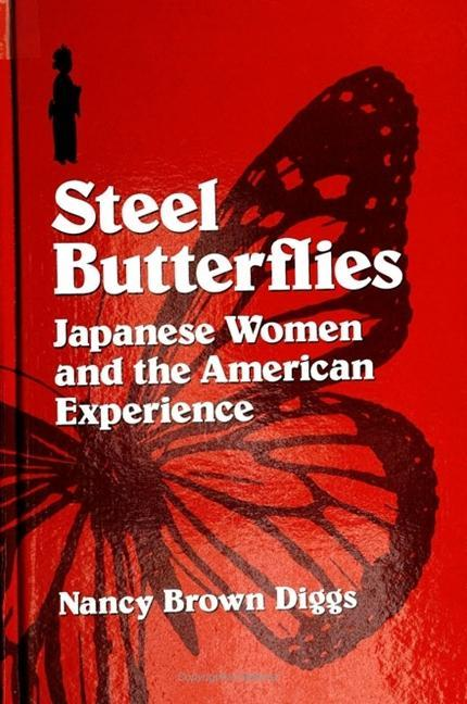 Steel Butterflies: Japanese Women and the American Experience als Taschenbuch