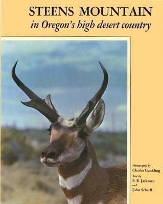 Steens Mountain: In Oregon's High Desert Country als Buch