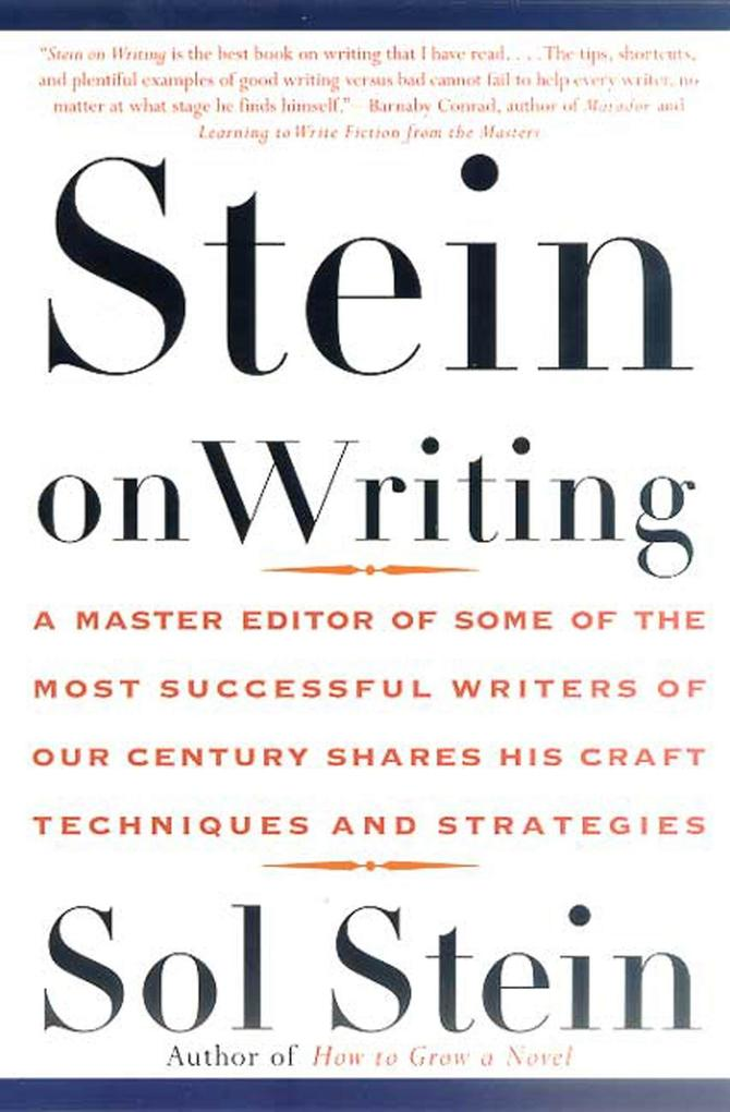 Stein on Writing: A Master Editor of Some of the Most Successful Writers of Our Century Shares His Craft Techniques and Strategies als Taschenbuch