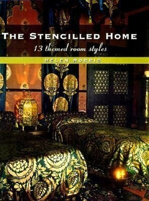 The Stencilled Home: 13 Themed Room Styles als Buch