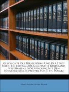 Geschichte Des Fürstentums Und Der Stadt Essen:...