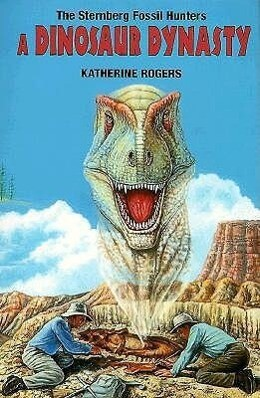 The Sternberg Fossil Hunters: A Dinosaur Dynasty als Taschenbuch