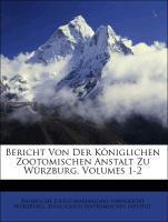 Bericht Von Der Königlichen Zootomischen Anstalt Zu Würzburg, Volumes 1-2 als Taschenbuch