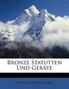 Bronze Statutten Und Geräte