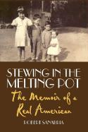 Stewing in the Melting Pot: The Memoir of a Real American als Buch