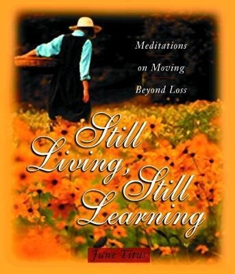 Still Living, Still Learning: Meditations on Moving Beyond Loss als Taschenbuch