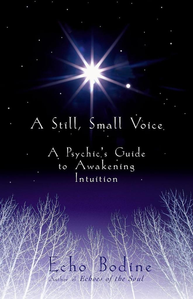 A Still, Small Voice: A Psychic's Guide to Awakening Intuition als Taschenbuch