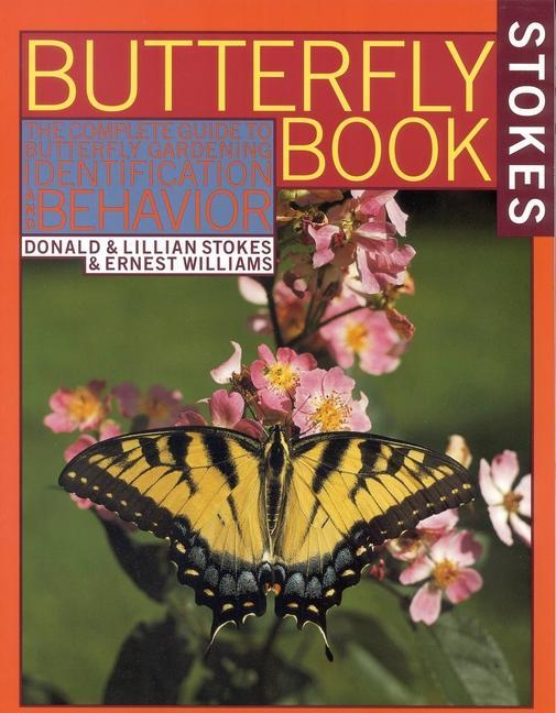 The Butterfly Book: An Easy Guide to Butterfly Gardening, Identification and Behavior als Taschenbuch