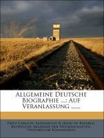Allgemeine Deutsche Biographie ...: Auf Veranlassung ...... als Taschenbuch