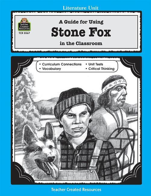 A Guide for Using Stone Fox in the Classroom als Taschenbuch