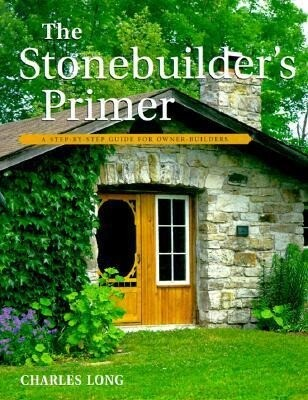 The Stonebuilder's Primer: A Step-By-Step Guide for Owner-Builders als Taschenbuch