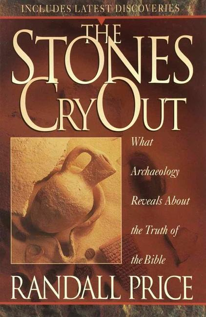 The Stones Cry Out: How Archaeology Reveals the Truth of the Bible als Taschenbuch