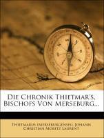 Die Chronik Thietmar's, Bischofs Von Merseburg... als Taschenbuch