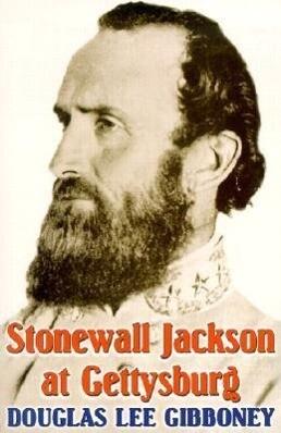 Stonewall Jackson at Gettysburg als Taschenbuch