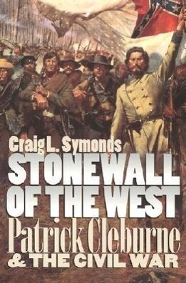 Stonewall of the West: Patrick Cleburne and the Civil War als Taschenbuch