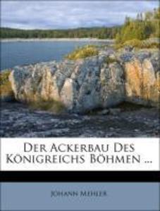 Der Ackerbau Des Königreichs Böhmen ... als Tas...