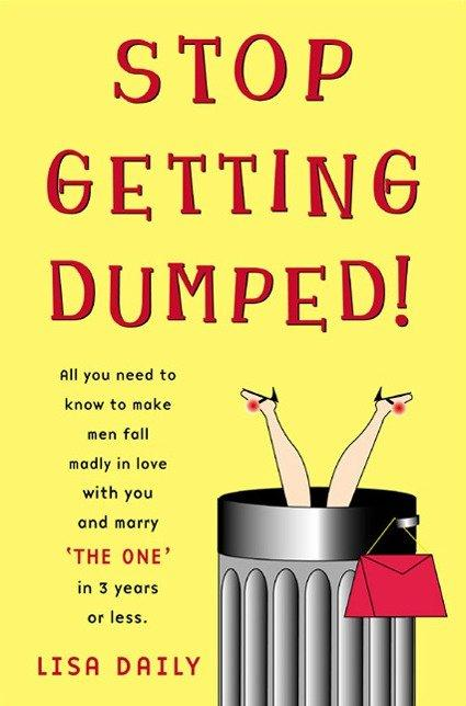Stop Getting Dumped!: All You Need to Know to Make Men Fall Madly in Love with You and Marry 'the One' in 3 Years or Less als Taschenbuch