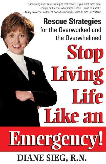 Stop Living Life Like an Emergency!: Rescue Strategies for the Overworked and Overwhelmed als Buch