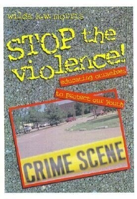 Stop the Violence!: Educating Ourselves to Protect Our Youth als Taschenbuch