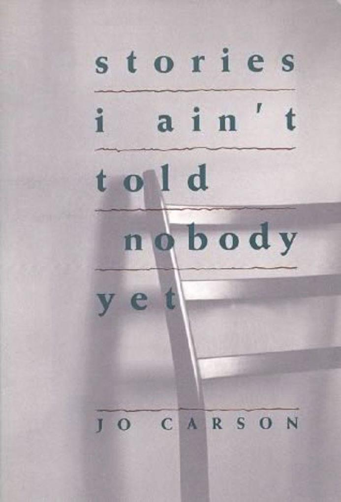Stories I Ain't Told Nobody Yet: Selections from the People Pieces als Taschenbuch