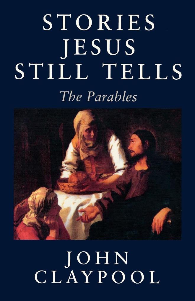 Stories Jesus Still Tells: The Parables als Taschenbuch