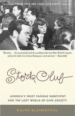 Stork Club: America's Most Famous Nightspot and the Lost World of Cafe Society als Taschenbuch
